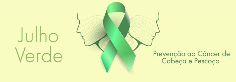 Prevenção ao Câncer de Cabeça e Pescoço Julho Verde